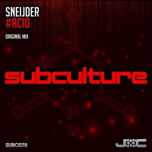 Sneijder - #Acid [Subculture Recordings]