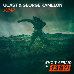 UCast & George Kamelon - Jump [Who's Afraid Of 138?!]