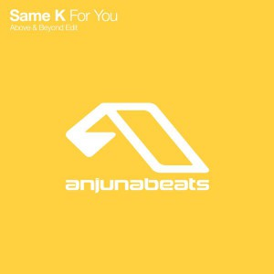 Same K - For You (Above & Beyond Edit) [ANJUNABEATS]