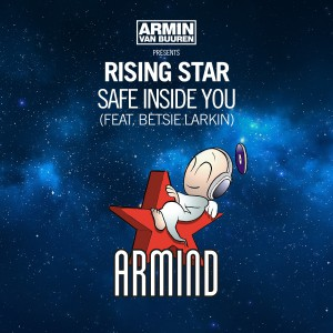 Armin van Buuren pres. Rising Star feat. Betsie Larkin - Safe Inside You [(Armind) ARMADA]