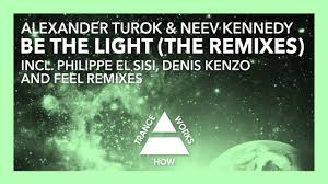 Alexander Turok & Neev Kennedy - Be The Light (The Remixes)