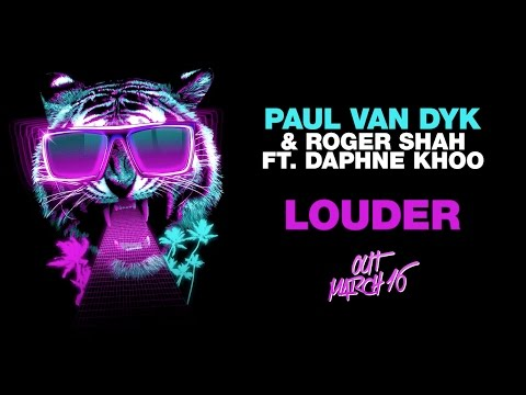 Paul van Dyk & Roger Shah feat. Daphne Khoo - Louder [Ultra Records]