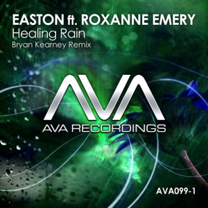 Easton feat. Roxanne Emery - Healing Rain (Bryan Kearney Remix) [AVA Recordings]