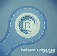 Hazem Beltagui & Shannon Hurley - An Open Heart [Raz Nitzan Music]
