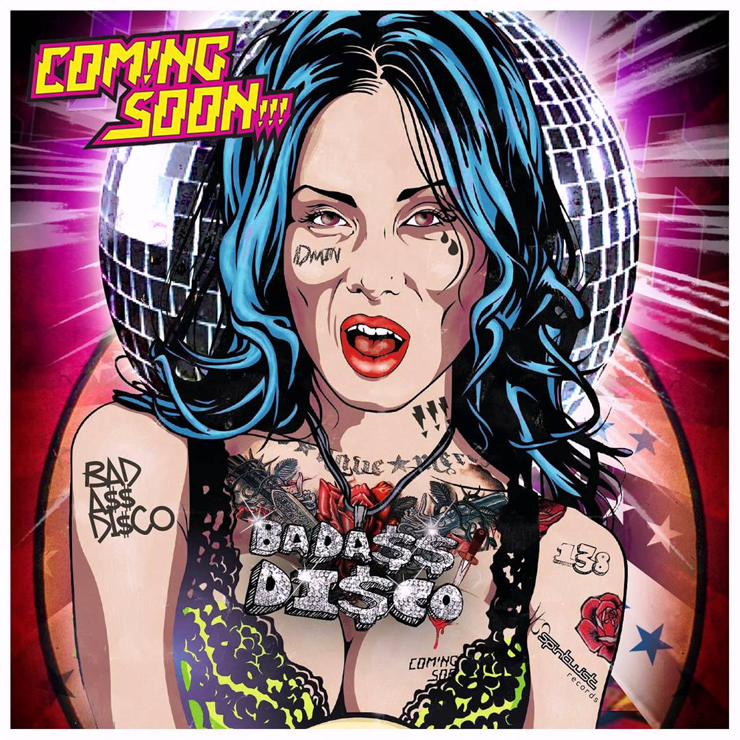 Coming Soon - Badass Disco