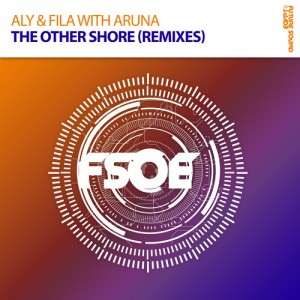 Aly & Fila feat. Aruna - The Other Shore (The Remixes)