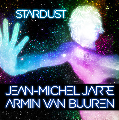 Jean-Michel Jarre and Armin van Buuren - Stardust