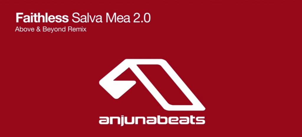 Faithless - Salva Mea (Above & Beyond remix) [SONY / ANJUNABEATS]