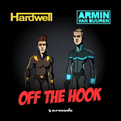 Armin van Buuren Hardwell Off the Hook