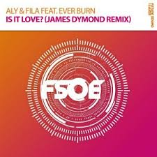 Aly & Fila feat. Ever Burn - Is It Love (James Dymond Remix) [FSOE(Armada)]