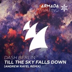 Dash Berlin - Till The Sky Falls Down (Andrew Rayel remix) [Armada Captivating (ARMADA)]