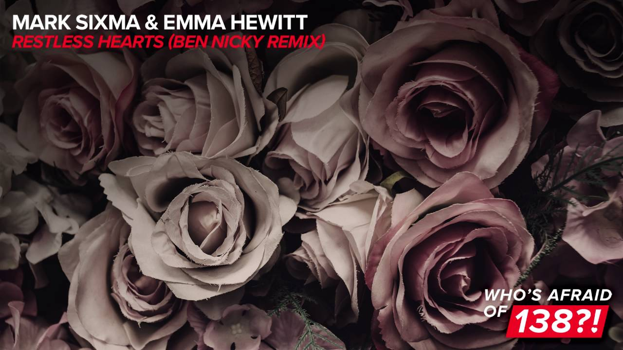 Mark Sixma & Emma Hewitt - Restless Hearts (Ben Nicky Remix) [WAO138?]