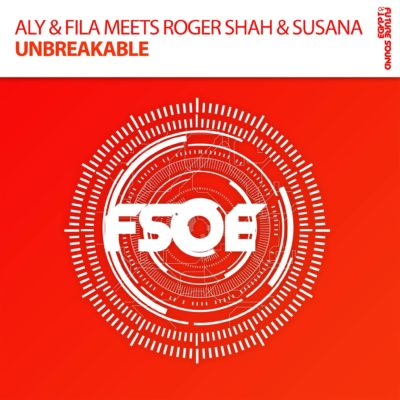 Aly and Fila meets Roger Shah and Susana - Unbreakable