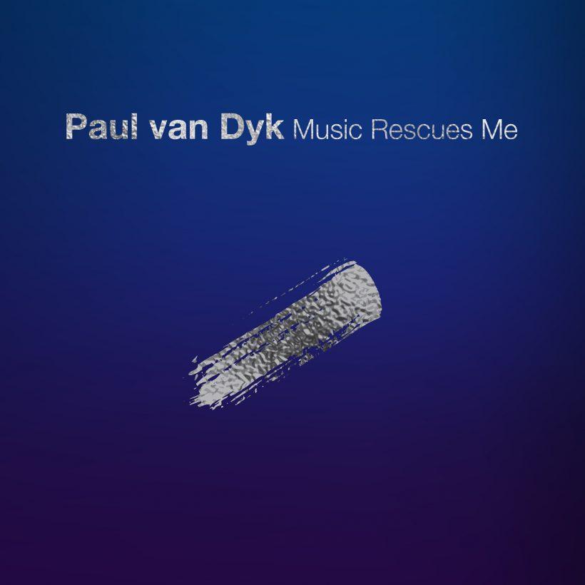 Paul van Dyk Music Rescues Me