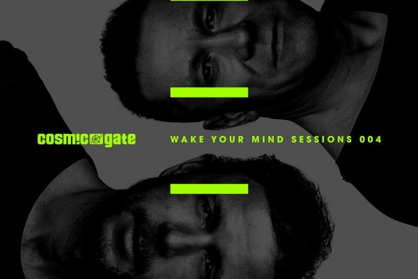Cosmic Gate Wake Your Mind Sessions 004