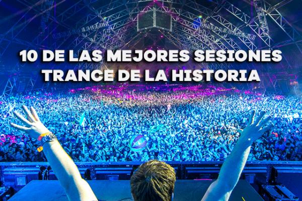 10 sesiones de la historia Trance.es