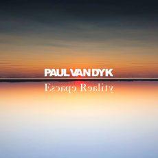 Escape Reality, el álbum más íntimo de Paul van Dyk