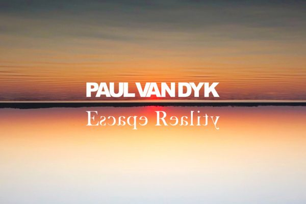 Paul van Dyk Escape Reality