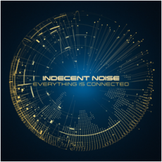 Indecent Noise lanza su primer LP 'Everything Is Connected'
