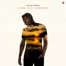 """Dennis Sheperd lanza su nuevo álbum """"Find The Sunrise"""""""
